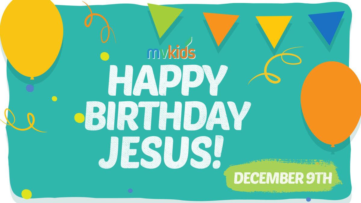 MVKids: Happy Birthday Jesus Party