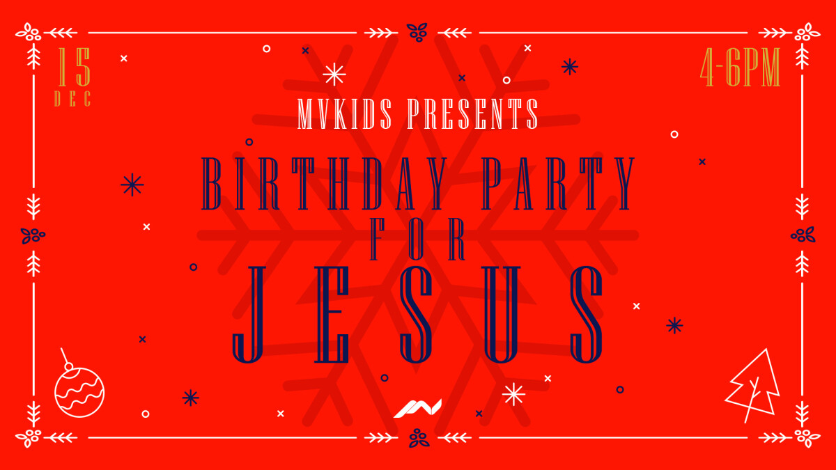 MVKids: Birthday Party for Jesus