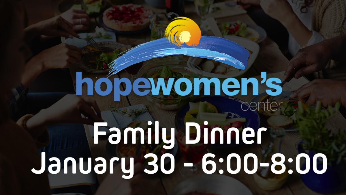 Hope Women's Center: Family Dinner