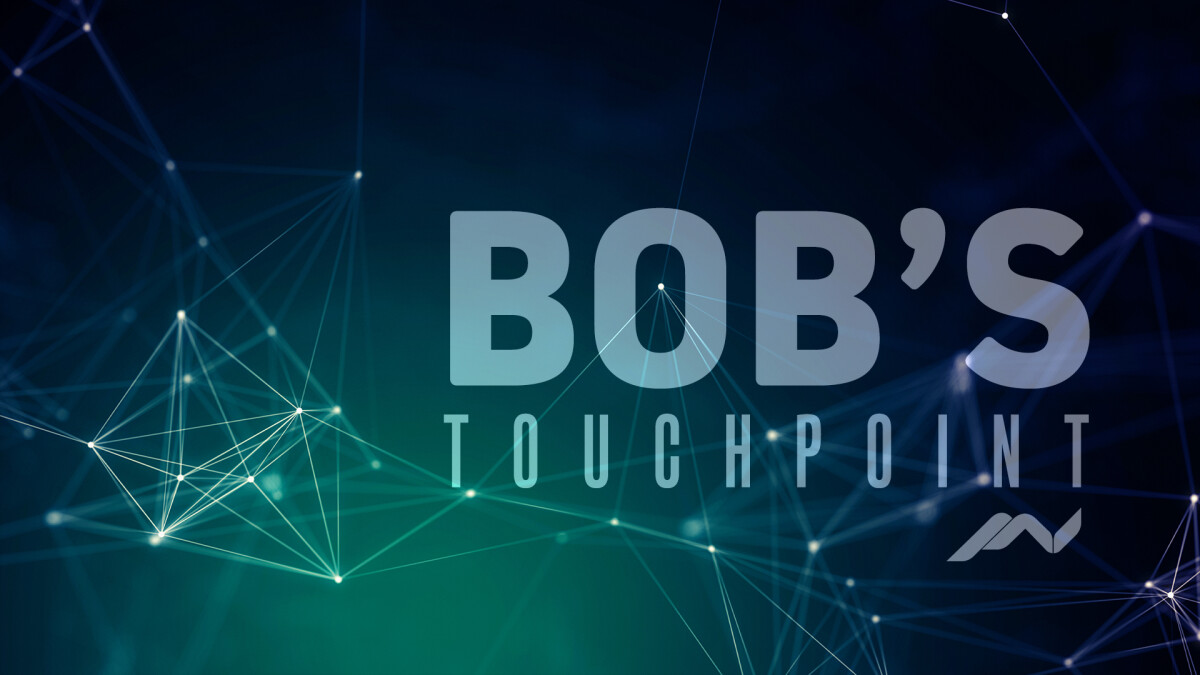 Bob's Touchpoint