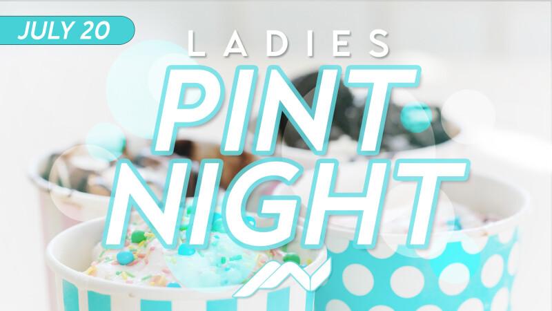 Ladies (Ice Cream) Pint Night